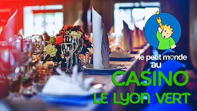 Soirée Petit Monde au Casino Le Lyon Vert