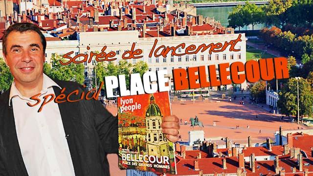 Lyon People Spécial Place Bellecour : Soirée de lancement