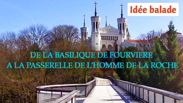 Balade : De la Basilique de Fourvière à la passerelle de l'homme de la Roche