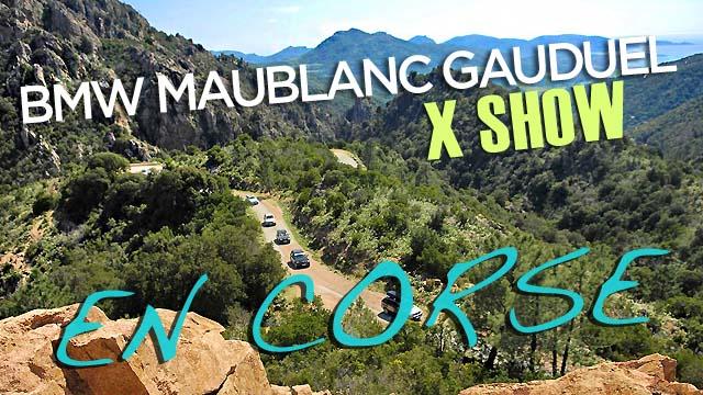 BMW Maublanc Gauduel en Corse X SHOW