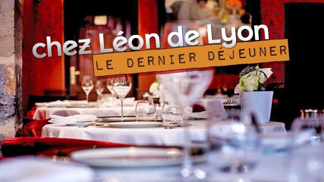 Dernier déjeuner chez Léon de Lyon