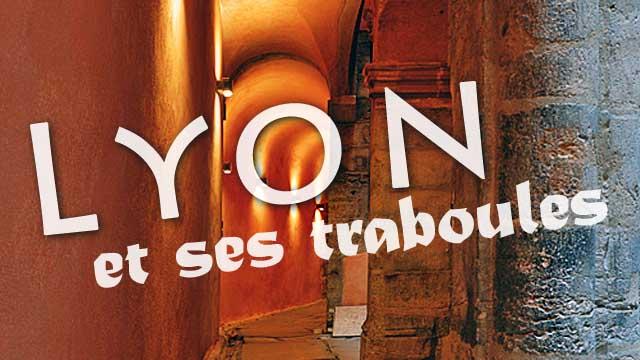 Lyon et ses traboules