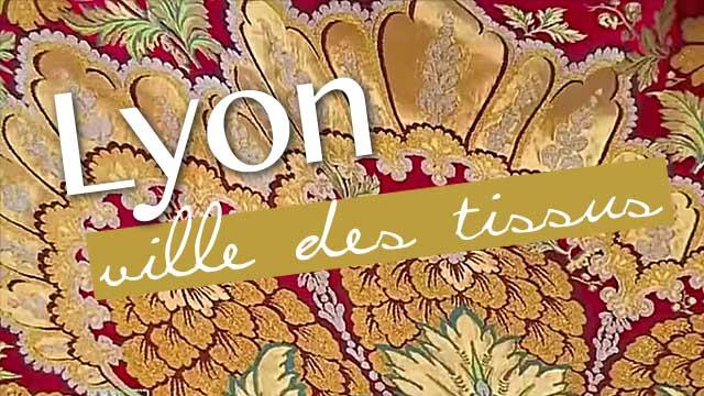 Lyon, ville des Tissus