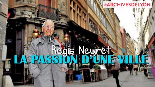 Archives de Lyon - Hommage à Régis Neyret
