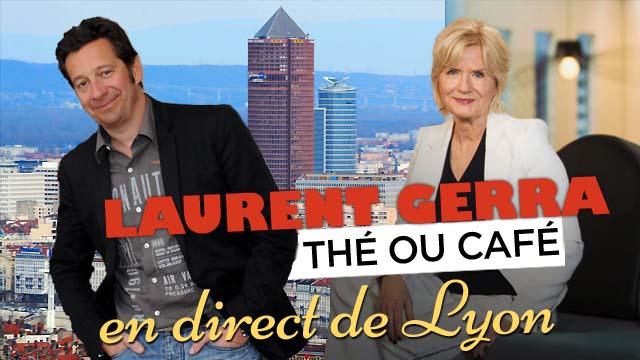 Laurent Gerra - Thé ou Café à Lyon