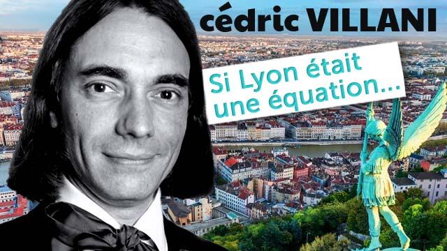 L'équation ONLYLYON par Cédric VILLANI