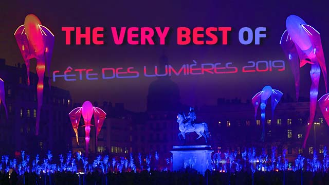 Lyon - Fête des Lumières 2019 - the very best of !
