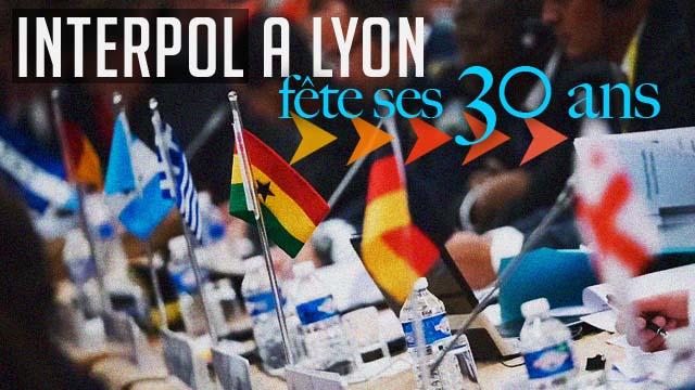 INTERPOL fête ses 30 ans à Lyon