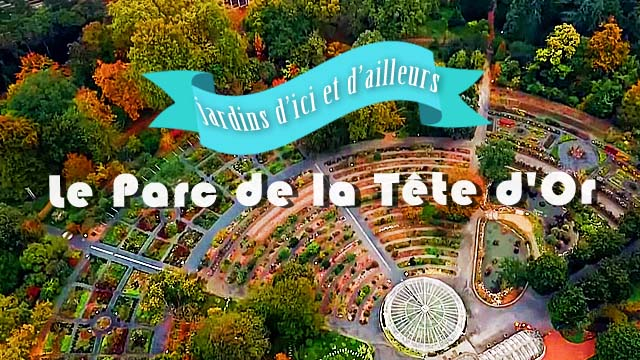Jardins d'ici et d'ailleurs - Parc de la Tête d'Or