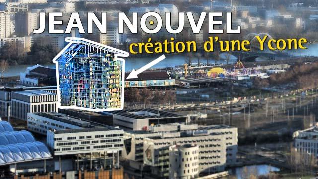 Ycone, Jean Nouvel à Lyon Confluence