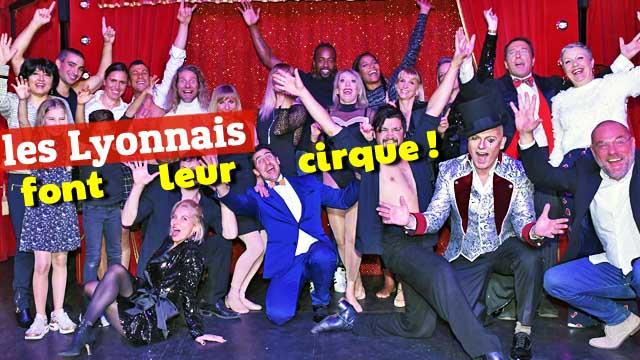 Les lyonnais font leur cirque #1 : Revivez la soirée !