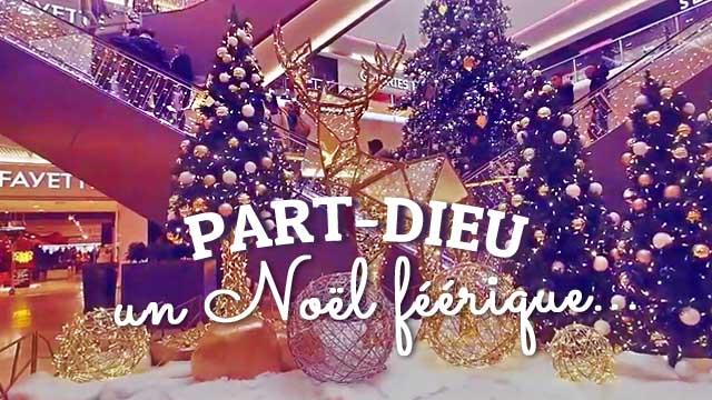 Noël Féérique 2019 - La Part Dieu