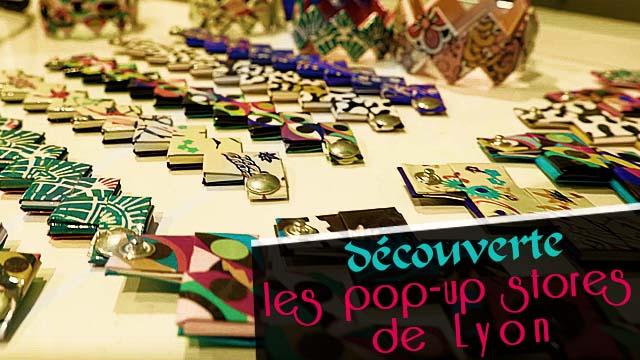 Les pop-up stores de Lyon ! Super idées cadeaux !