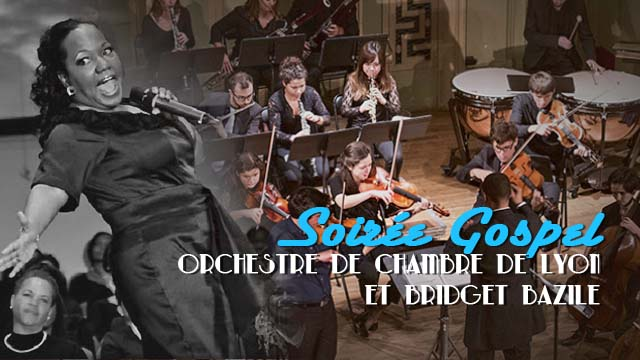Orchestre de Chambre de Lyon / Bridget Bazile : soirée Gospel