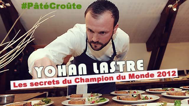 Pâté en croûte : les secrets du champion du Monde, Yohan Lastre !