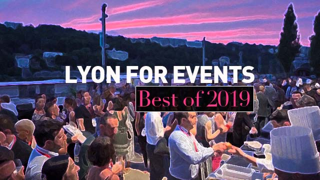 Lyon for events - Best of 2019 (French)