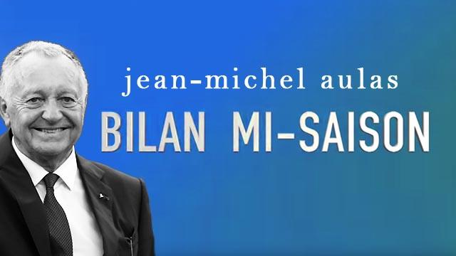Le bilan mi-saison de Jean-Michel Aulas | Olympique Lyonnais