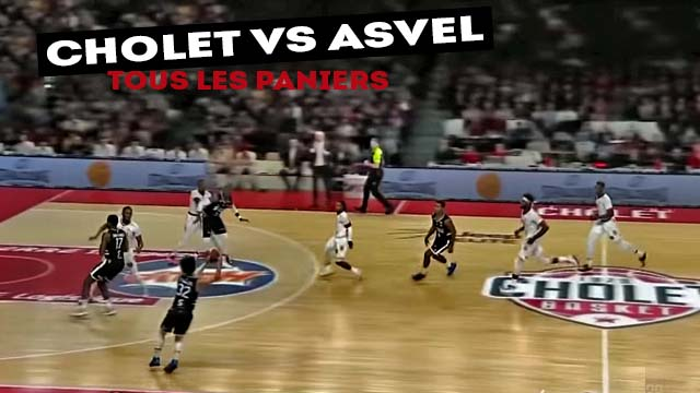 Cholet vs Lyon Villeurbanne - Tous les paniers