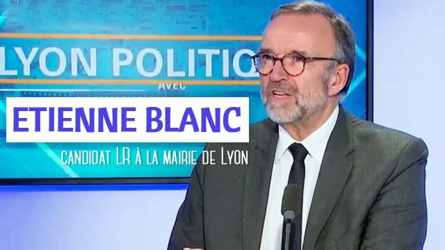7 Novembre 2019 : Etienne Blanc, candidat LR à la mairie de Lyon était l'invité de Lyon Politiques ce jeudi