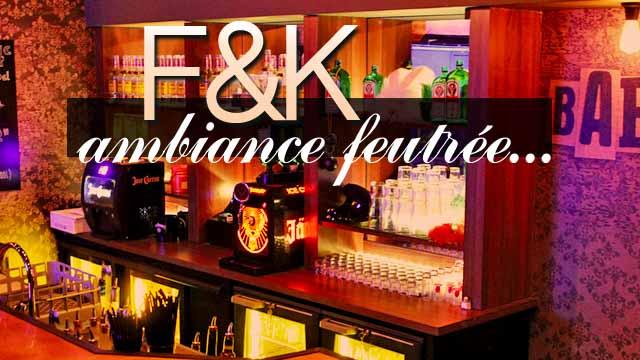 Présentation du F&K