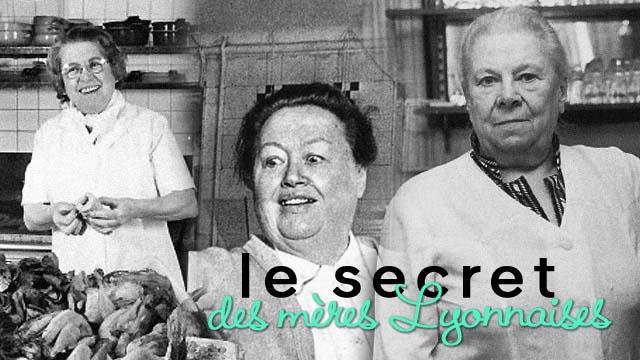 Les secrets des Mères Lyonnaises - Hommage à la cuisine de Lyon et aux premières cheffes