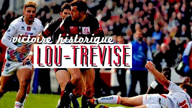 Champions Cup : Victoire historique pour le LOU face à Trévise !