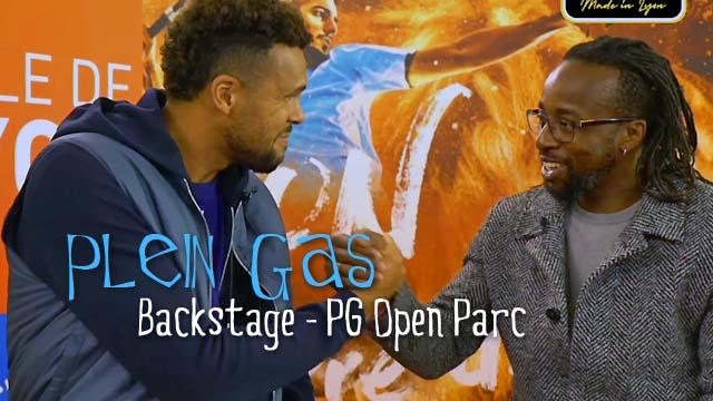 Plein Gas - Backstage - PG Open Parc - Sidney Govou / Jo-Wilfried Tsonga