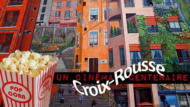 Lyon, Croix-Rousse : le cinéma Saint-Denis célèbre ses 100 ans !